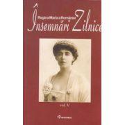 """Regina Maria, """"Însemnări Zilnice"""" vol. 5"""