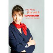 Si tu poti fi Supernanny - Cum sa-ti cresti bine copilul