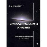 Sistemul autoreglarii campurilor. Diagnosticarea karmei - Vol. 1