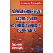 Taine ale bioenergiei - Aparitia vietii - Bioenergia - Energia bioportanta