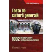 Teste de cultura generala - 1002 intrebari pentru verificarea cunostintelor