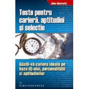 Teste pentru cariera, aptitudini si selectie - Gasiti-va cariera ideala pe baza IQ-ului, personalitatii si aptitudinilor