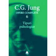 Tipuri psihologice - Opere complete, vol.6