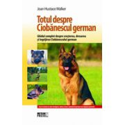 Totul despre Ciobanescul german - Ghidul complet despre cresterea, dresarea si ingrijirea Ciobanescului german