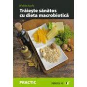 Traieste sanatos cu dieta macrobiotica