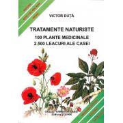 Tratamente naturiste - 100 Plante medicinale - 2500 Leacuri ale casei