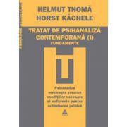 Tratat de psihanaliza contemporana - Vol. 1