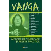 Vanga - Metode de vindecare si retete practice