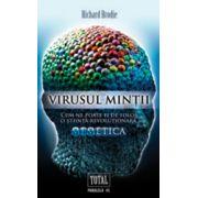 Virusul mintii - Cum ne poate fi de folos o stiinta revolutionara - MEMETICA