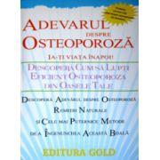 Adevarul despre osteoporoza. Ia-ti viata inapoi!