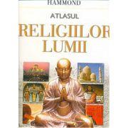 Atlasul religiilor lumii - O istorie ilustrata a marilor credinte
