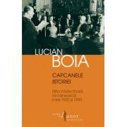 Capcanele istoriei - Elita intelectuală românească între 1930 şi 1950