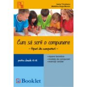 Cum sa scrii o compunere clasele VII-VIII