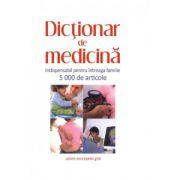 Dictionar de medicina. Indispensabil pentru intreaga familie. 5000 de articole