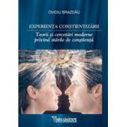 Experienţa conştientizării - Teorii şi cercetări moderne privind stările de conştienţă