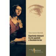 Experienţa vizionară în arta spaniolă a Secolului de Aur