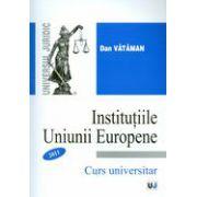 Institutiile Uniunii Europene - Curs si caiet de seminar