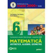 Mate 2000+11/12 clasa a VI-a. Aritmetica, algebra, geometrie - Partea I