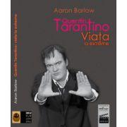 Quentin Tarantino - Viaţa la extreme