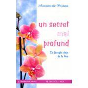 Un secret mai profund - Ce doreste viata de la tine