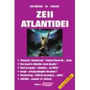 Zeii Atlantidei - Raymond W. Drake