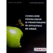 Consiliere psihologica si psihoterapie in situatiile de criza