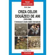 Criza celor douazeci de ani (1919-1939) - O introducere in studiul relatiilor internationale