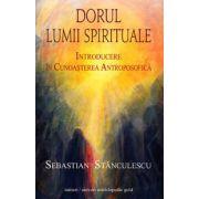 Dorul lumii spirituale. O introducere în cunoaşterea antroposofică