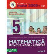 Mate 2000+11/12 clasa a V-a. Aritmetica, algebra, geometrie - Partea II