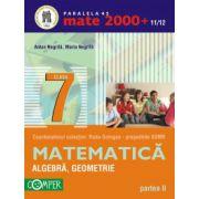 Mate 2000+11/12 clasa a VII-a. Algebra, geometrie - Partea II