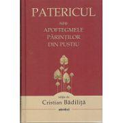 Patericul sau Apoftegmele parintilor din pustiu, editie de Cristian Badilita