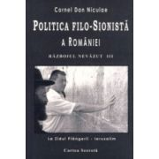Politica filosionista a Romaniei - Razboiul nevazut, vol. 3
