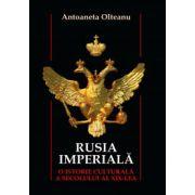 Rusia imperiala - O istorie culturală a secolului al XIX-lea