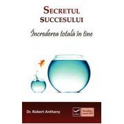 Secretul succesului - Increderea totala in tine