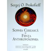 Sophia cereasca si fiinta Anthroposophia