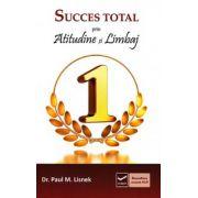 Succes total prin atitudine şi limbaj