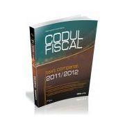 Codul Fiscal 2011/2012. Text comparat - Editia a II-a