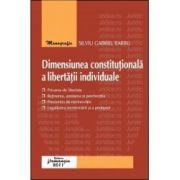 Dimensiunea constitutionala a libertatii individuale