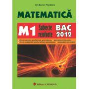 Matematica M1. Subiecte rezolvate. BAC 2012