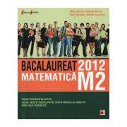 Matematica M2 - Bacalaureat 2012 - Teme recapitulative si 30 de teste rezolvate - Breviar teoretic