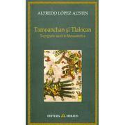 Tamoanchan si Tlalocan - Topografie sacra in Mesoamerica