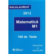 Bacalaureat 2012 Matematica M1 100 Teste