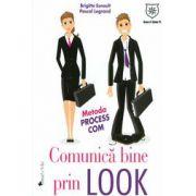 Comunica bine prin look.  Metoda Process Com