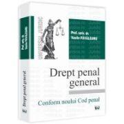Drept penal general. Conform Noului Cod penal
