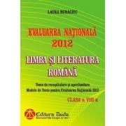 Evaluarea Nationala 2012 - Limba si Literatura Romana pentru clasa a VIII-a