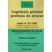 Legislatia privind profesia de avocat 2012
