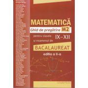 Matematica ghid de pregatire M2 pentru clasele IX-XII si examenul de bacalaureat