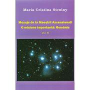 Mesaje de la Maestrii Ascensionati. O misiune importanta: Romania. Volumul 3
