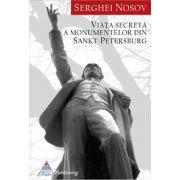 Viata secreta a monumentelor din Sankt-Petersburg