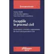 Exceptiile in procesul civil - Jurisprudenta comentata si reglementarea din noul Cod de procedura civila
